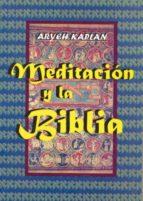 meditacion y la biblia aryeh kaplan 9788495593139