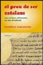 el preu de ser catalans: una cultura mil·lenaria en vies d extinc io-patricia gabancho-9788495623539