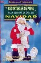 recortables de papel para decorar la casa en navidad (crea con pa trones) mairon dawindowski 9788495873439