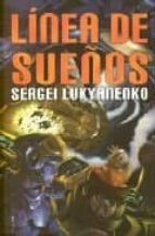 linea de sueños-sergei lukyanenko-9788496173439