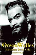 orson welles: historias de su vida-peter conrad-9788496423039