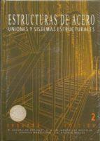 estructuras de acero 2: uniones y sistemas estructurales (2ª ed.)-9788496486539