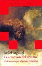 la atraccion del abismo-rafael argullol-9788496489639