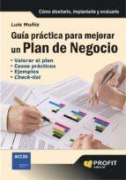 guia practica para mejorar un plan de negocio-luis muñiz-9788496998339