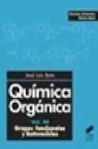quimica organica (vol. iii): grupos funcionales y heterociclos jose luis soto 9788497563239