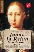 juana la reina, loca de amor-yolanda scheuber-9788497637039