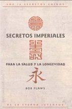 secretos imperiales para la salud y la longevidad bob flaws 9788497771139