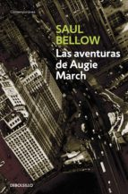 las aventuras de augie march saul bellow 9788497933339