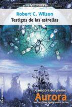 testigos de las estrellas (ebook)-robert c. wilson-9788498009439