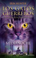 gatos guerreros la nueva profecia i :medianoche-erin hunter-9788498385939
