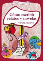 cómo escribir relatos y novelas (ebook) arancha apellaniz 9788498425185