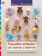 pequeños animales con cuentas y abalorios christiane bruning 9788498744439