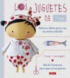 los juguetes de tilda. muñecos y labores para la casa con motivos infantiles tone finnanger 9788498745139