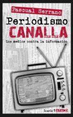 periodismo canalla-pascual serrano-9788498884739