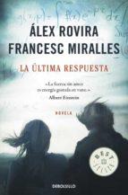 la ultima respuesta francesc miralles alex rovira 9788499085739