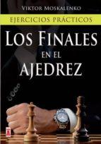 los finales en el ajedrez: ejercicios practicos viktor moskalenko 9788499172439