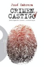 crimen y castigo: investigacion forense y criminologia jose cabrera 9788499200439