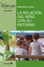 la relación del niño con su entorno pablo garcia tunez 9788499217239