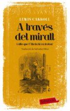 El libro de Alicia a traves del mirall autor LEWIS CARROLL PDF!