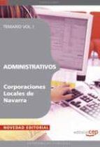 ADMINISTRATIVOS CORPORACIONES LOCALES DE NAVARRA: TEMARIO (VOL. I )