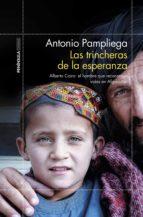 las trincheras de la esperanza (ebook)-antonio pampliega-9788499427539