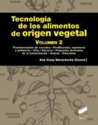 tecnologia de los alimentos de origien vegetal (vol. ii) ana casp vanaclocha 9788499588339