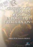 certificación y modelos de calidad en hostelería y restauración (ebook)-jorge puig-duran fresco-9788499690339
