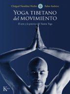 yoga tibetano del movimiento: el arte y la practica del yantra yoga-chogyal namkhai norbu-fabio andrico-9788499884639