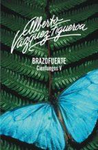 brazofuerte (cienfuegos 5) (ebook)-alberto vazquez-figueroa-9788499898339