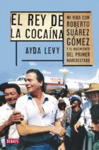 el rey de la cocaina ayda levy martinez 9788499922539