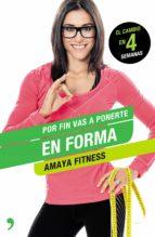 por fin vas a ponerte en forma amaya fitness 9788499985039