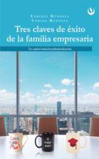 tres claves de éxito de la familia empresaria (ebook)-enrique mendoza-yohana mendoza-9788740445039