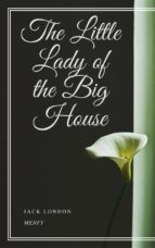 the little lady of the big house (ebook)-jack london-9788826093239