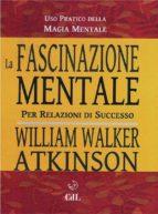 la fascinazione mentale (ebook)-9788869372339