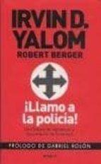 ¡llamo a la policia!: una historia de reparacion y recuperacion d e la verdad irvin d. yalom 9789500431439