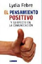 el pensamiento positivo y su efecto en la comunicacion-lydia febre-9789870006039
