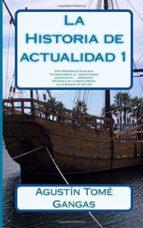 la historia de actualidad 1 (ebook)-agustin tome gangas-cdlap00004939