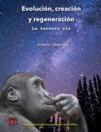 evolución, creación y regeneración (ebook)-cdlap00007339
