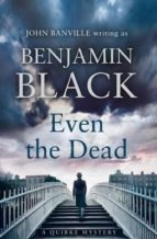 even the dead benjamin black 9780241197349