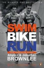 swim, bike, run: our triathlon story-alistair brownlee-jonathan brownlee-9780241965849