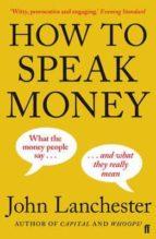 how to speak money john lanchester 9780571309849