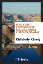 El libro de Elso kotet; koltemenyek autor KISFALUDY KÁROLY TXT!