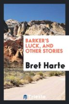 El libro de Barkers luck, and other stories autor BRET HARTE EPUB!