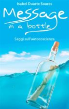message in a bottle   saggi sull'autocoscienza (ebook) 9781507189849
