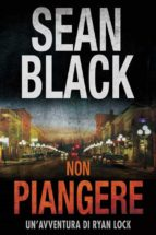 non piangere: serie di ryan lock vol. 5 (ebook)-sean black-9781547501649