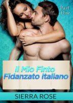 il mio finto fidanzato italiano (ebook) 9781547502349