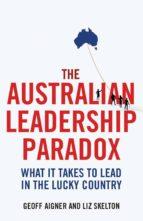 the australian leadership paradox (ebook)-geoff aigner-liz skelton-9781743430149
