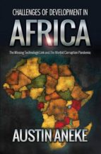 El libro de Challenges of development in africa autor AUSTIN ANEKE EPUB!