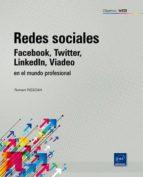redes sociales: facebook, twitter, linkedln, viadeo en el mundo p rofesional-romain rissoan-9782746066649