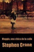 maggie, una chica de la calle (ebook)-stephen crane-9786050436549